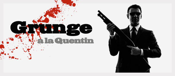Grunge a la Quentin